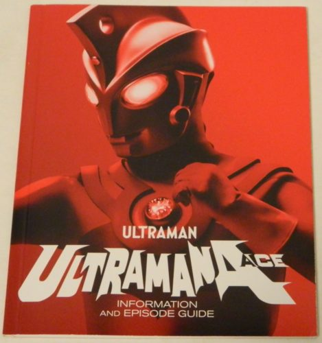 Ultraman Ace The Complete Series Information and Episode Guide Book